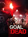 Goal of the Dead - 11 Zombies müsst Ihr...