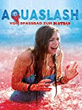 Aquaslash - Vom Spassbad zum Blutbad...